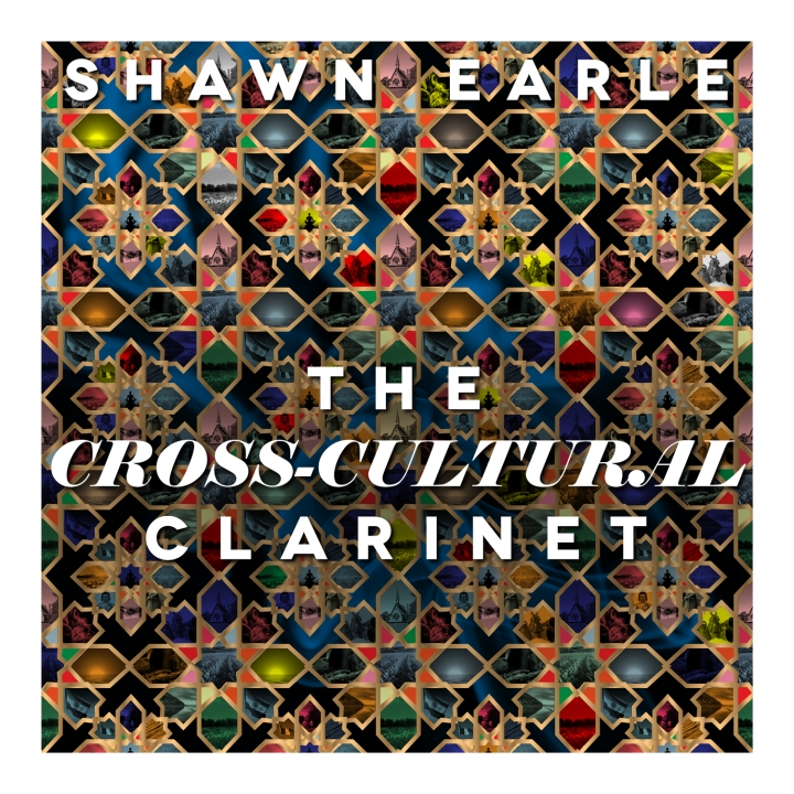 Shawn Earle-The Cross-Cultural Clarinet